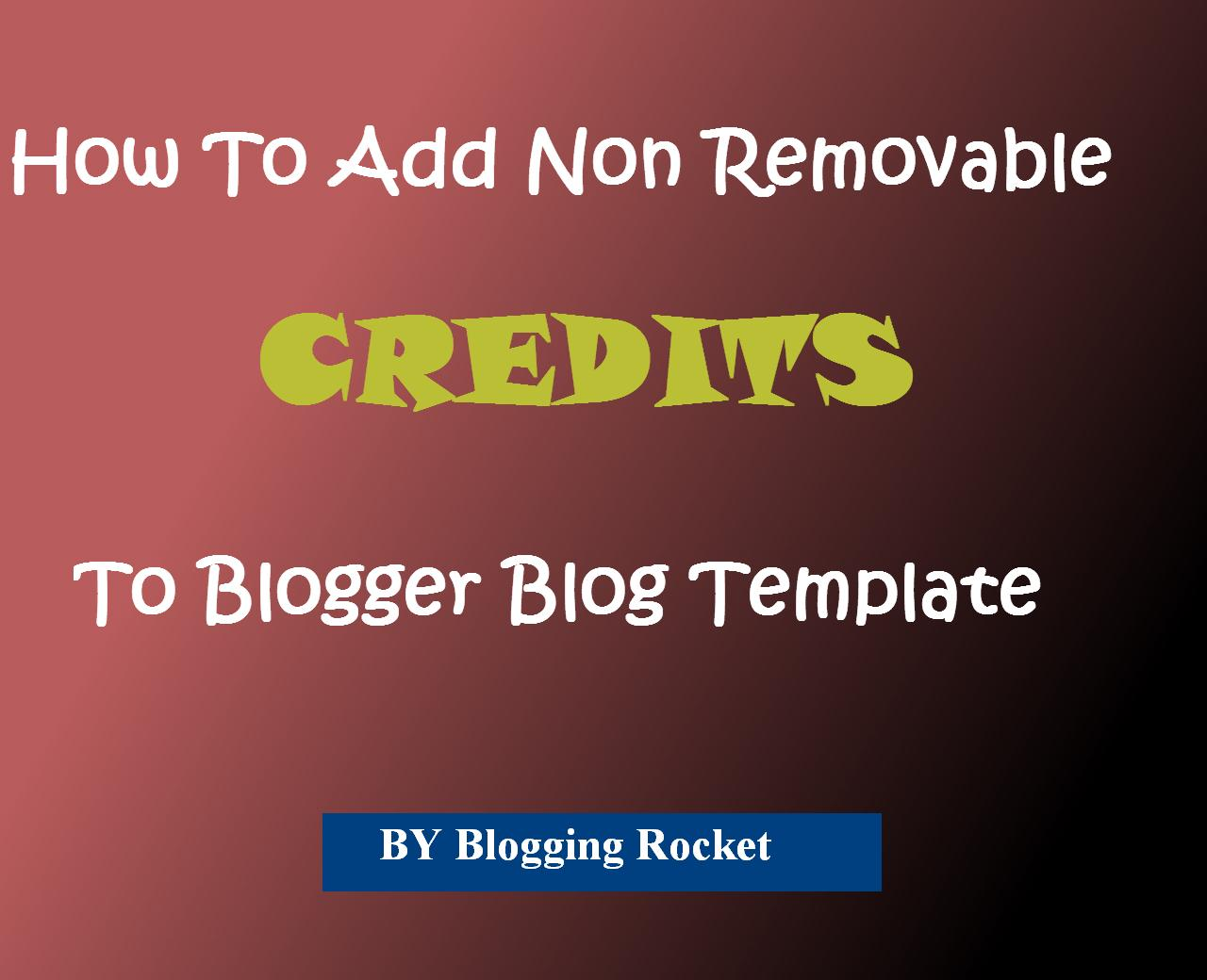 Add Non Removable Credit Link In Blogger Template
