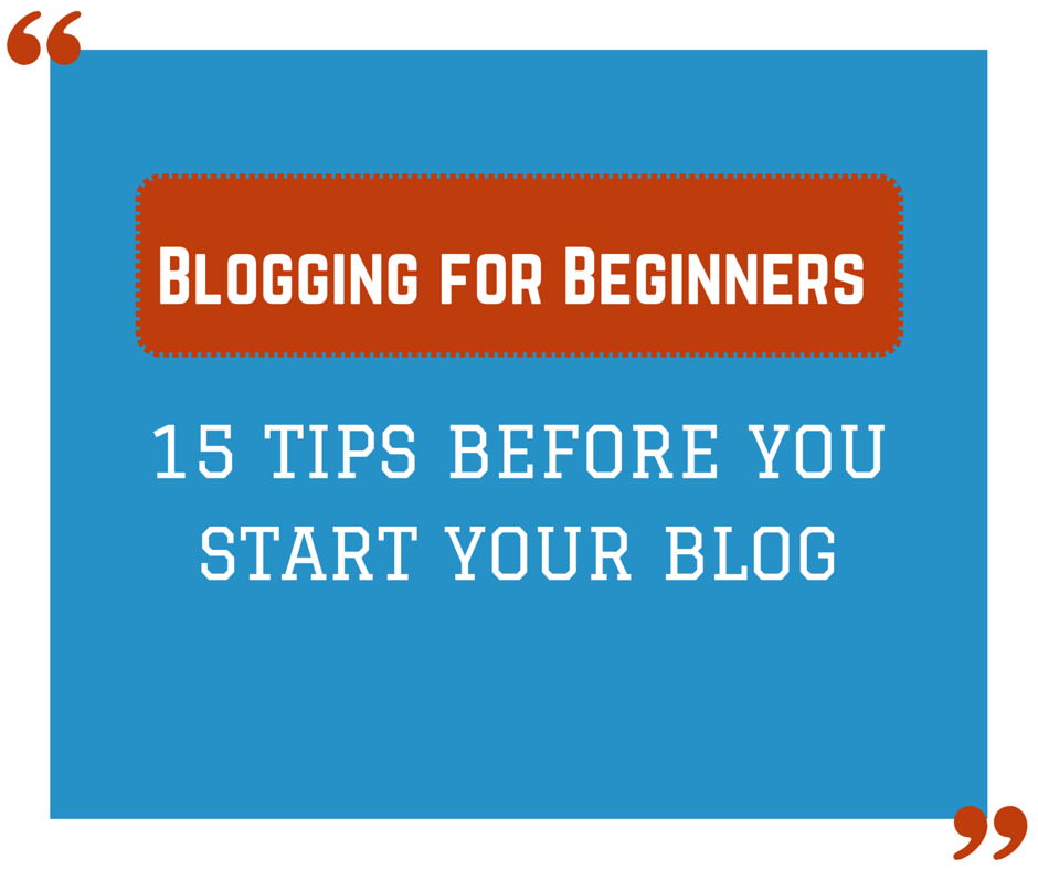 15 tips for bloggers