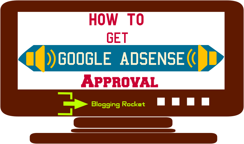 Google Adsense Approval Tips 2017 : Get Adsense Account Within 2 Days