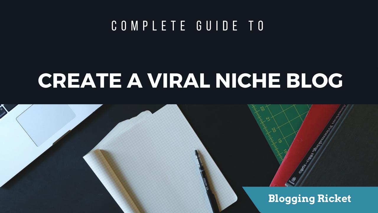 Create A Viral Blog With Advance Tricks 2016