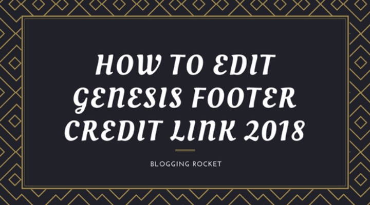 How To Edit Genesis Footer Credit Link 2018
