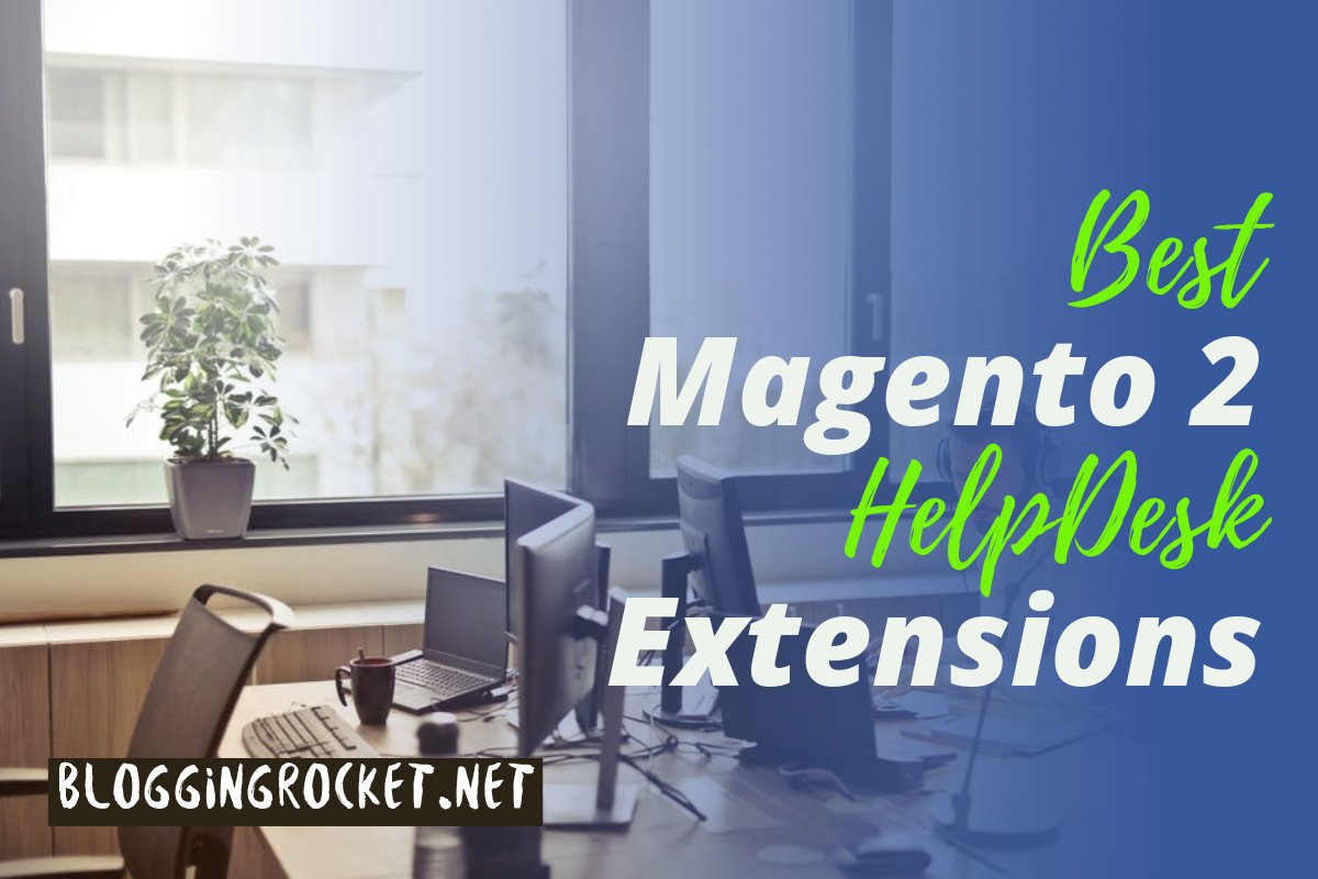Best Magento 2 HelpDesk Extensions