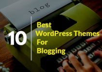 10 Best WordPress Themes for Blogging
