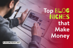 Top Blog Niches that Make Money